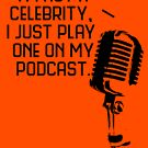 Podcast Celebrity by charliedelong