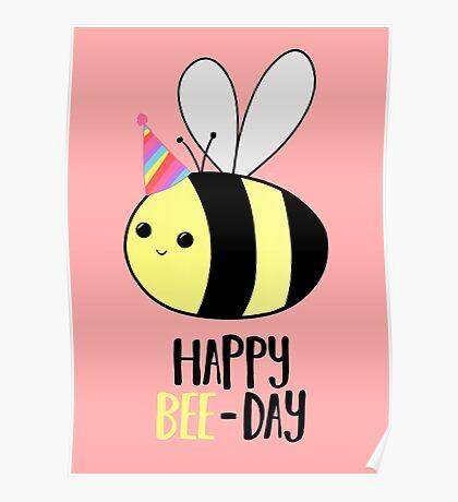 Happy BEE-Day - Birthday Pun - Funny Birthday Card - Bee Pun - Bug Pun Poster