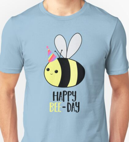 Happy BEE-Day - Birthday Pun - Funny Birthday Card - Bee Pun - Bug Pun T-Shirt