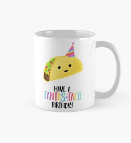 Have a fantas-TACO Birthday! - Taco Birthday - Birthday Puns - Taco Pun - Food pun - Funny Birthday Card Mug
