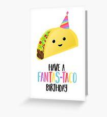Have a fantas-TACO Birthday! - Taco Birthday - Birthday Puns - Taco Pun - Food pun - Funny Birthday Card Greeting Card