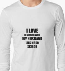 Skibob Funny Gift Idea For Wife I Love It When My Husband Lets Me Novelty Gag Sport Lover Joke Long Sleeve T-Shirt
