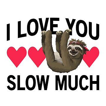 I Love You Slow Much by drakouv