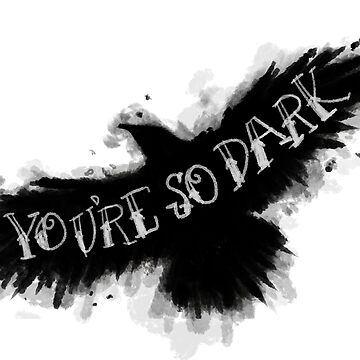 You're So Dark by JamieStryker