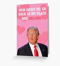 Collusion - Trump Valentine Greeting Card
