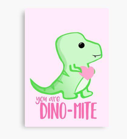 You're DINO-mite! Dinosaur Pun - Valentines Pun - Anniversary Pun - Funny - Love - T-rex Canvas Print