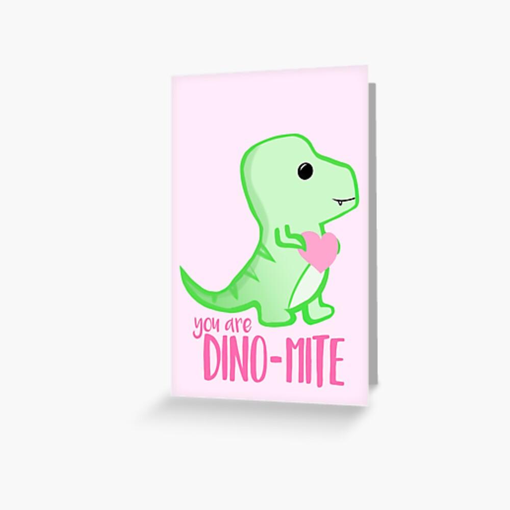 You're DINO-mite! Dinosaur Pun - Valentines Pun - Anniversary Pun - Funny - Love - T-rex Greeting Card