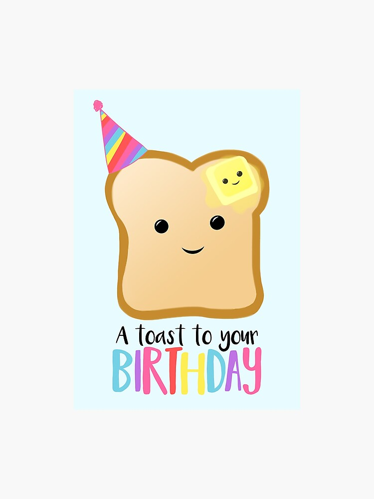 image about Funny Birthday Card Printable named A TOAST in the direction of your Birthday! Toast Pun - Birthday Pun - Humorous Birthday Card - Toast and Butter - Foods Puns Photographic Print