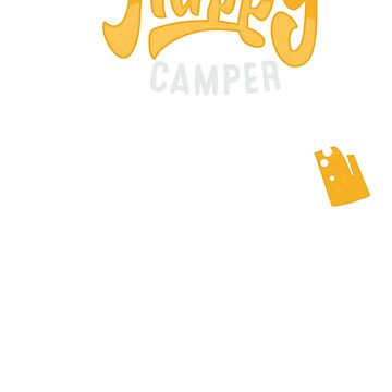 Happy Axe Camper by 1001designs