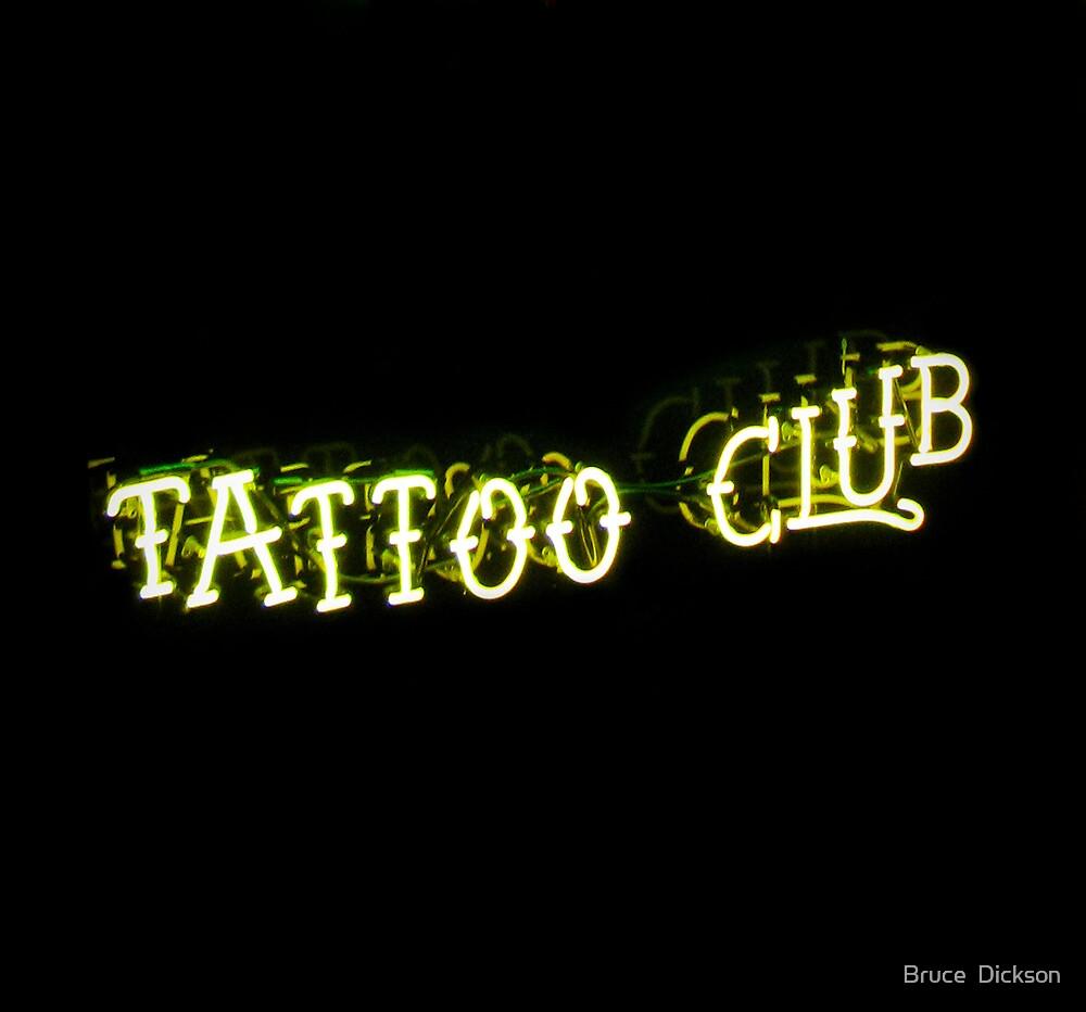 tattoo club by Bruce  Dickson