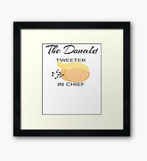 The Donald  Twitter In Chief Framed Print