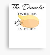 The Donald  Twitter In Chief Metal Print