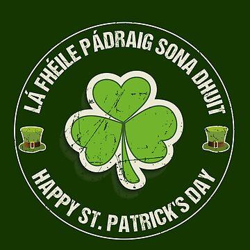 Retro Happy St. Patrick's Day La Fheile Padraig Gaelic Celtic Irish Ireland  by stearman