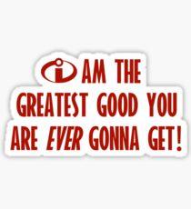 The GREATEST Good! Sticker