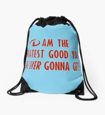 The GREATEST Good! Drawstring Bag