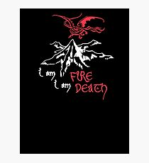I AM FIRE... I AM DEATH. Photographic Print