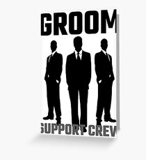 Groom Support Crew Greeting Card