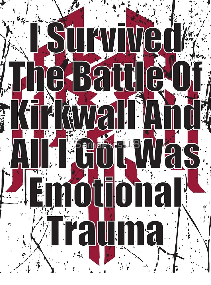 I Survived the Battle of Kirkwall by SamsPics118