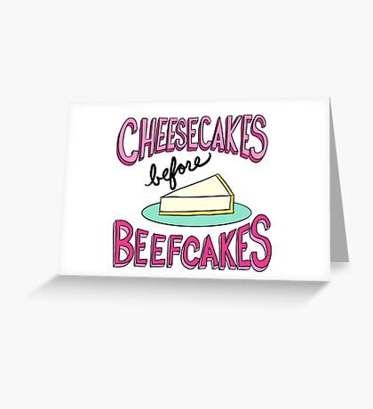 Cheesecakes Before Beefcakes | Typography Greeting Card
