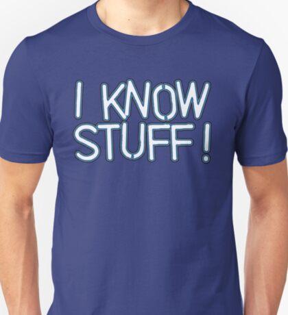 I KNOW STUFF! T-Shirt