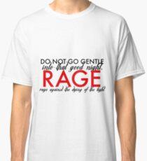 Geh nicht sanft Classic T-Shirt