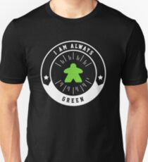 I Am Always Green Meeple - Board Games and Meeples Addict Slim Fit T-Shirt