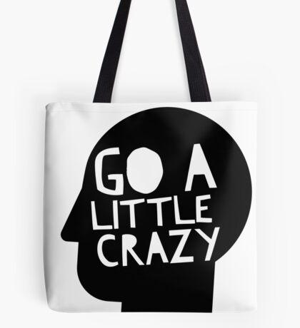 Go a little crazy Print Tote Bag