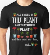 All I Need is this Plant and that other plant Slim Fit T-Shirt
