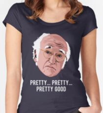 Pretty, Pretty, Pretty Good Women's Fitted Scoop T-Shirt