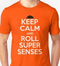 Keep Calm Super Senses Unisex T-Shirt