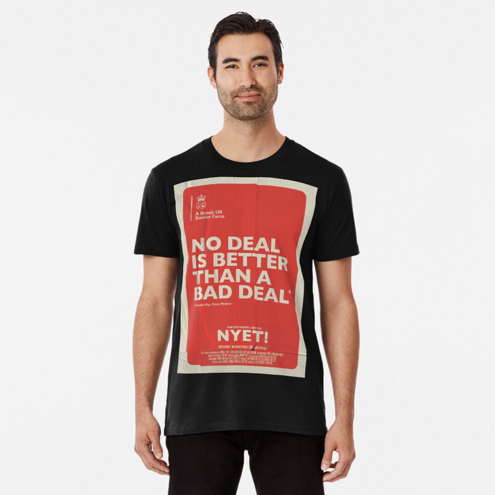 No Deal T-Shirt Premium T-Shirt