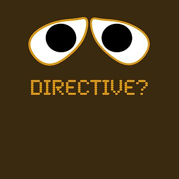 Wall-E Directive? by HarrisonAmy