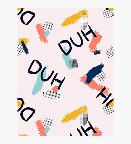 DUH Pattern #redbubble #pattern Photographic Print