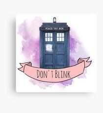 "TARDIS ""don't blink"" Canvas Print"