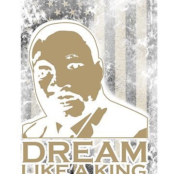 Black History Dream Like A King Black Heritage Gifts by vince58