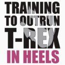 Outrun a T-rex - Black text by livia4liv