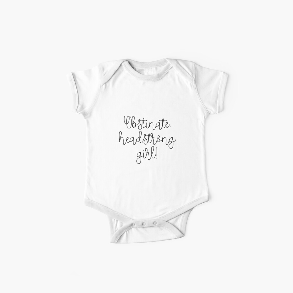 Obstinate headstrong girl Baby One-Pieces