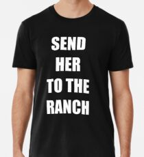 Send Her to the Ranch Men's Premium T-Shirt