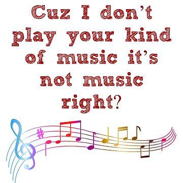 It's Not Music Right by killian8921