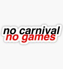 keine Spiele Sticker
