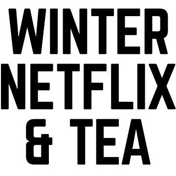 Winter, Netflix and tea by afiretami