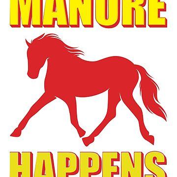 Manure Happens by TrendJunky