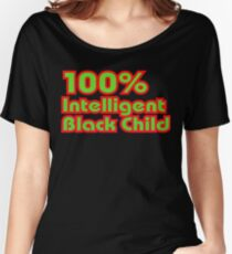 100% Intelligent Black Child Women's Relaxed Fit T-Shirt