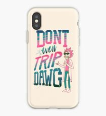 Nicht mal Trip, Dawg iPhone-Hülle & Cover