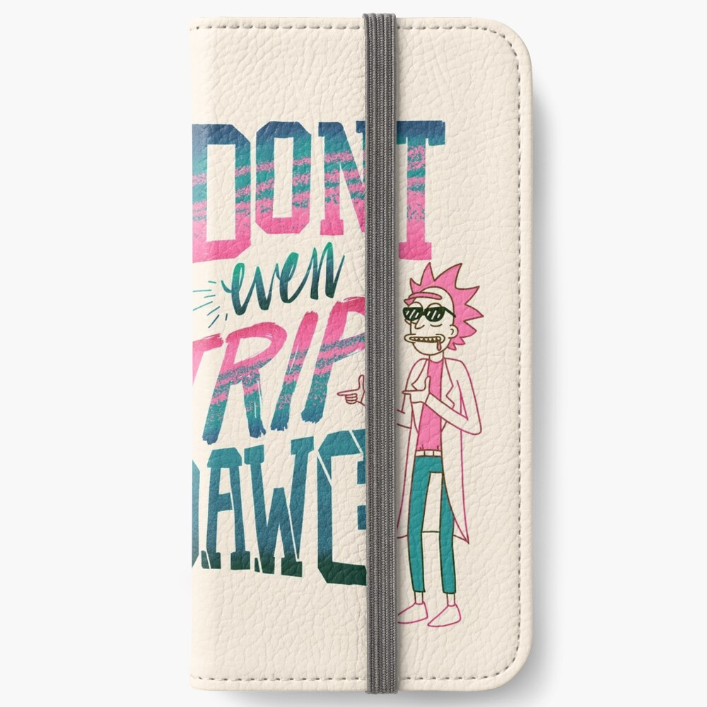 Don't Even Trip, Dawg iPhone Wallet