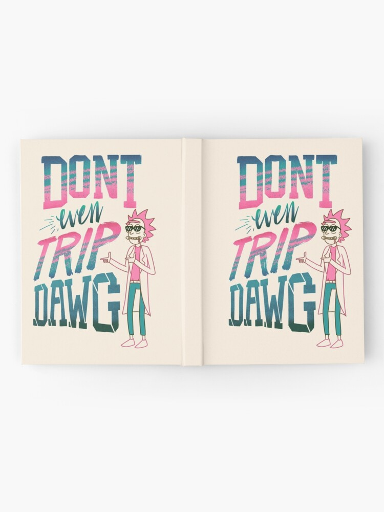 Alternate view of Don't Even Trip, Dawg Hardcover Journal