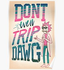 Don't Even Trip, Dawg Poster