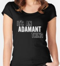 It's An Adamant Thing Women's Fitted Scoop T-Shirt