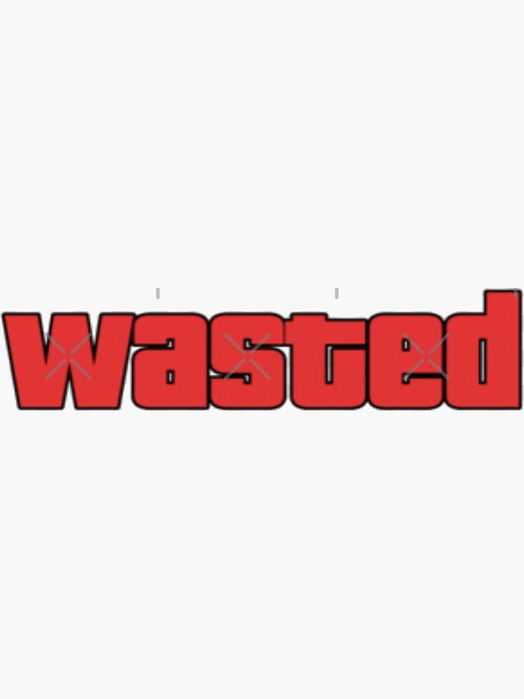 «Wasted» par Risishop