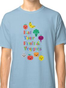 Eat Your Fruit & Veggies lll Classic T-Shirt